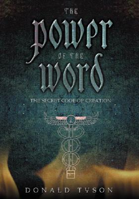 Image for The Power of the Word: The Secret Code of Creation