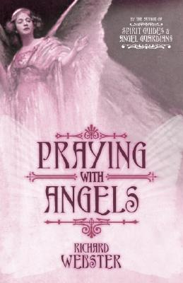Praying with Angels, Webster, Richard