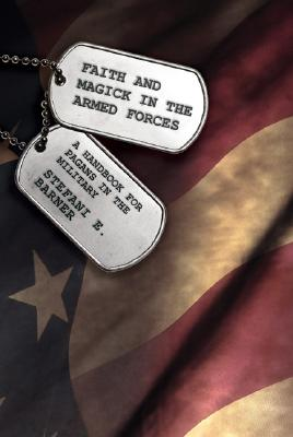 Image for Faith and Magick in the Armed Forces - A Handbook for Pagans the Military