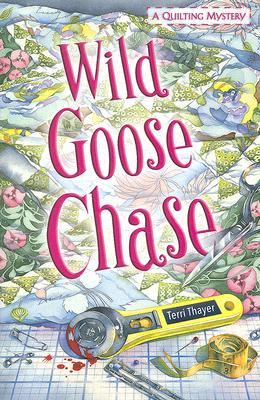 Image for Wild Goose Chase (A Quilting Mystery)