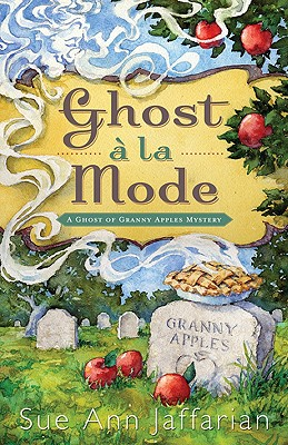 Image for Ghost a la Mode (A Ghost of Granny Apples Mystery (1))