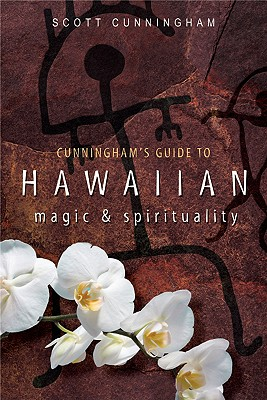 Cunningham's Guide to Hawaiian Magic & Spirituality, Cunningham, Scott