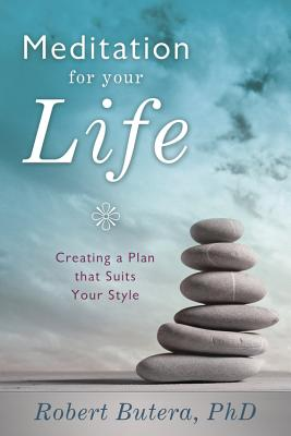 Image for Meditation for Your Life: Creating a Plan that Suits Your Style