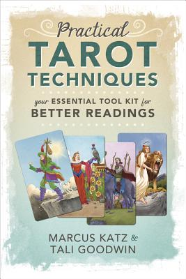 Image for Practical Tarot Techniques: Your Essential Tool Kit for Better Readings