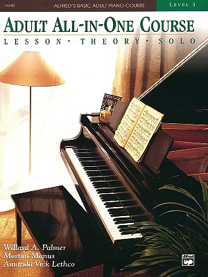 Image for Adult All-in-One Course: lesson, theory, solo. Level 3 (Alfred's Basic Adult Piano Course)