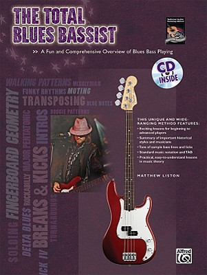 The Total Blues Bassist: A Fun and Comprehensive Overview of Blues Bass Playing, Book & CD (The Total Bassist), Liston, Matthew