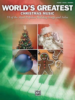 World's Greatest Christmas Music, 55 of the Most Popular Holiday Songs and Solos: Piano/Vocal/chords, Alfred Publishing Staff (Author)
