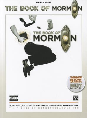 The Book of Mormon -- Sheet Music from the Broadway Musical: Piano/Vocal, Parker, Trey [Composer]; Lopez, Robert [Composer]; Stone, Matt [Composer];