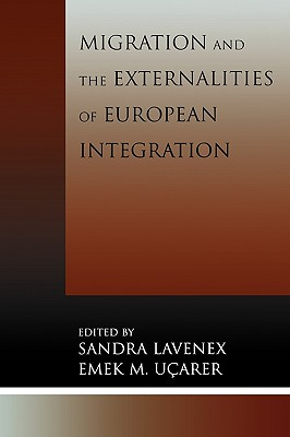 Migration and the Externalities of European Integration (Program in Migration and Refugee Studies)