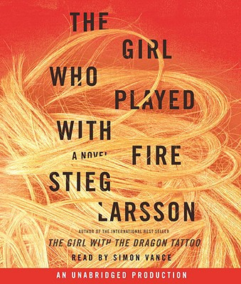 The Girl Who Played with Fire: Book 2 of the Millennium Trilogy, Stieg Larsson