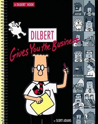 DILBERT GIVES YOU THE BUSINESS, ADAMS, SCOTT