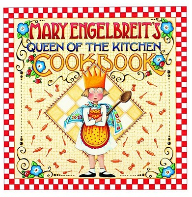 Mary Engelbreit's Queen of the Kitchen Cookbook, Engelbreit, Mary