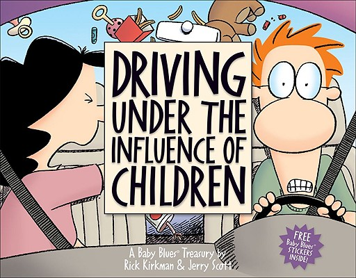 Image for Driving Under the Influence of Children: A Baby Blues Treasury