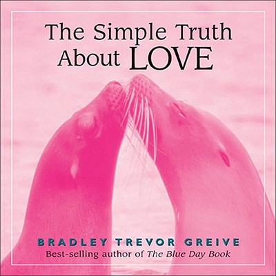 Simple Truth About Love, BRADLEY TREVOR GREIVE