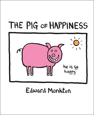 """The Pig of Happiness, """"Monkton, Edward"""""""