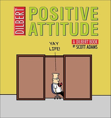 Image for Positive Attitude: A Dilbert Collection (Dilbert Books (Paperback Andrews McMeel))
