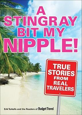 A Stingray Bit My Nipple, Erik Torkells