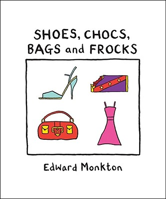Shoes, Chocs, Bags, and Frocks, Edward Monkton
