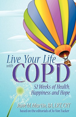 Image for Live Your Life With COPD- 52 Weeks of Health, Happiness and Hope