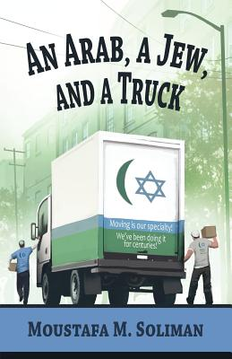 An Arab, A Jew, and A Truck, Soliman, Moustafa M.