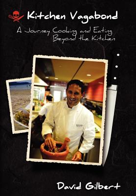 Image for Kitchen Vagabond: A Journey Cooking and Eating Beyond the Kitchen