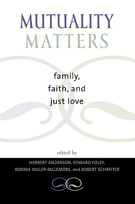 Mutuality Matters: Family, Faith, and Just Love