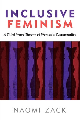 Image for Inclusive Feminism: A Third Wave Theory of Women's Commonality