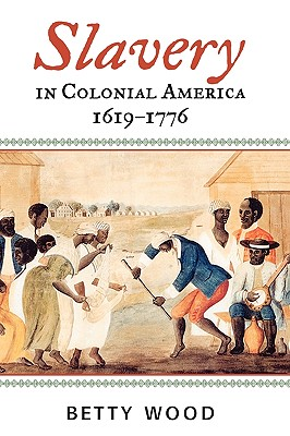 Slavery in Colonial America, 1619?1776 (The African American History Series), Wood, Betty