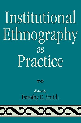Image for Institutional Ethnography as Practice