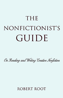 Image for The Nonfictionist's Guide: On Reading and Writing Creative Nonfiction