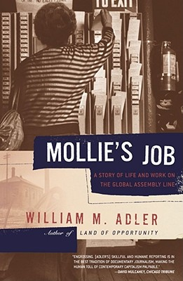 Mollie's Job: A Story of Life and Work on the Global Assembly Line, William M. Adler