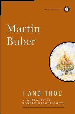 I and Thou (Scribner Classics), Buber, Martin