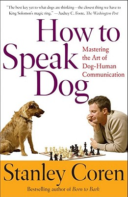 Image for How To Speak Dog: Mastering the Art of Dog-Human Communication