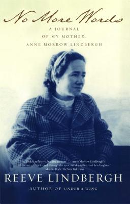 No More Words: A Journal of My Mother, Anne Morrow Lindbergh, Lindbergh, Reeve