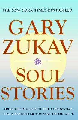 Soul Stories, Zukav, Gary