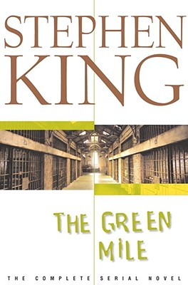 The Green Mile: The Complete Serial Novel, King, Stephen