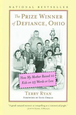 """The Prize Winner of Defiance, Ohio: How My Mother Raised 10 Kids on 25 Words or Less"", ""Ryan, Terry"""