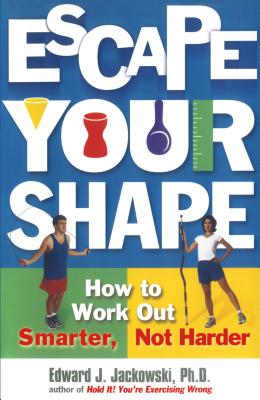 Image for Escape Your Shape: How to Work Out Smarter, Not Harder (2 Fitness Favorites from Exercise Guru)