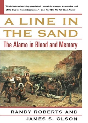 Image for A Line in the Sand: The Alamo in Blood and Memory