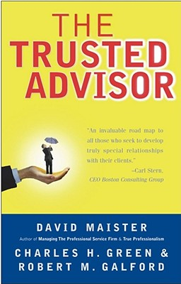 Trusted Advisor, DAVID H. MAISTER, CHARLES H. GREEN, ROBERT M. GALFORD