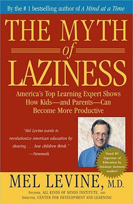 The Myth of Laziness, Levine M.D., M.D. Mel