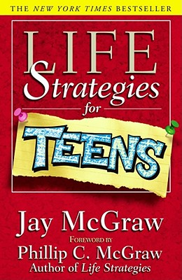 Life Strategies for Teens, Jay McGraw
