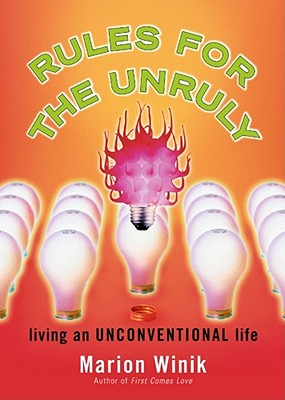 Image for Rules for the Unruly: Living an Unconventional Life