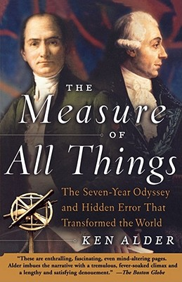 Image for Measure of All Things: The Seven-Year Odyssey and Hidden Error that Transformed the World