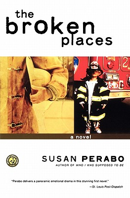 The Broken Places: A Novel, Perabo, Susan