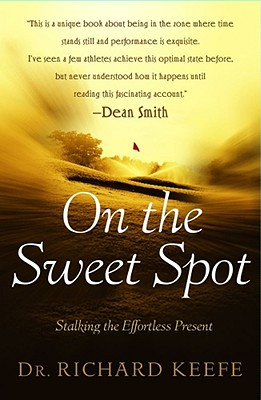 Image for On the Sweet Spot: Stalking the Effortless Present