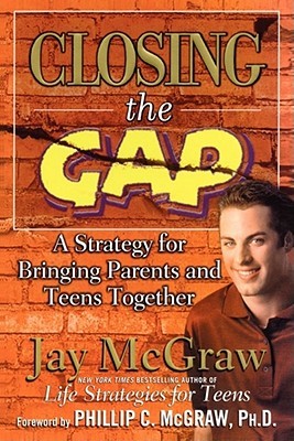 Image for Closing the Gap: A Strategy for Bringing Parents and Teens Together
