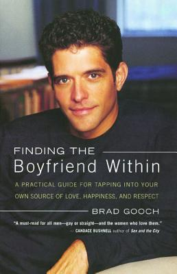 Image for Finding the Boyfriend Within: A Practical Guide for Tapping into Your Own Scource of Love, Happiness, and Respect