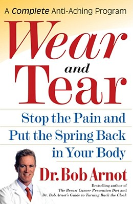 Image for Wear and Tear: Stop the Pain and Put the Spring Back in Your Body