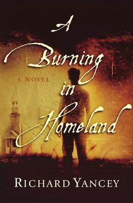 A Burning in Homeland, Yancey, Richard